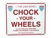 "elena -""CHOCK YOUR WHEELS"" SIGN"